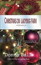 Christmas on Ladybug Farm: A Novella by…