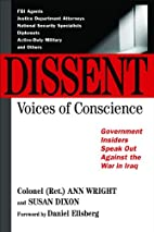 Dissent: Voices of Conscience by Ann Wright
