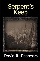 Serpent's Keep by David R. Beshears