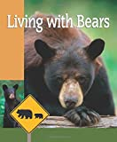 Masterson, Linda: Living With Bears: A Practical Guide to Bear Country