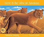 Here Is the African Savanna (Web of Life) by…