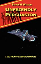 Unfriendly Persuasion - A Tale from the…