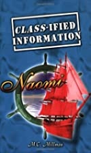 Classified Information: Naomi by M. C.…