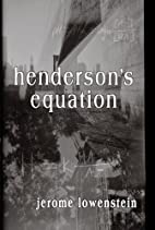Henderson's Equation by Jerome Lowenstein