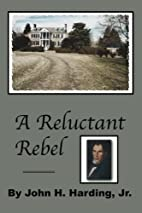 A Reluctant Rebel by John H. Harding