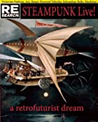 SteamPunk Live!: A Retrofuturist Dream by…