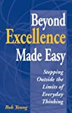 Bob Young: Beyond Excellence Made Easy