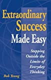 Bob Young: Extraordinary Success Made Easy