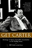 Carter, Bill: Get Carter: Backstage in History from JFK's Assassination to the Rolling Stones