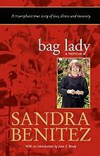 Bag Lady: A Memoir by Sandra Benitez