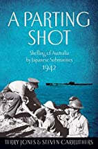 A Parting Shot: Shelling of Australia by…