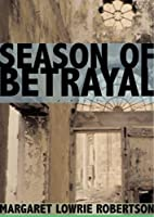 Season of Betrayal by Margaret Lowrie…
