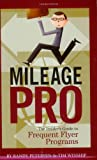 Randy Petersen: Mileage Pro: The Insider's Guide to Frequent Flyer Programs