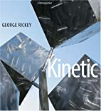 George Rickey: Kinetic Sculpture, A…