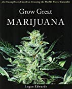 Grow Great Marijuana: An Uncomplicated Guide…