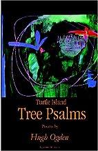 Turtle Island Tree Psalms by Hugh Ogden