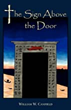 The Sign Above the Door by William W.…