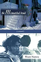 The Mismatched Braid by Weam Namou