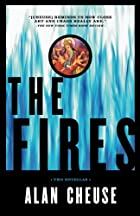 The Fires by Alan Cheuse