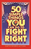 EarthWorks Action Network: 50 Simple Things You Can Do to Fight the Right