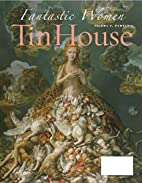Tin House 33 (Fall 2007): Fantastic Women by…