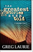 The Greatest Stories Ever Told (Volume 2) by…