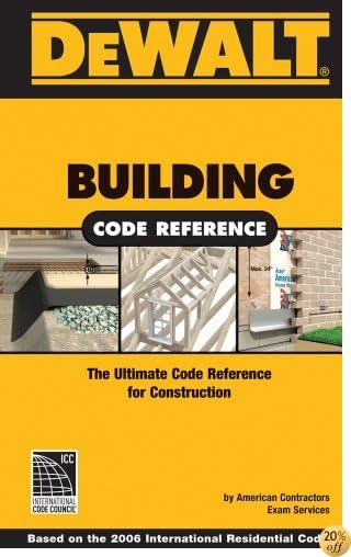 TDEWALT Building Code Reference: Based on the 2006 International Residential Code (DEWALT Series)