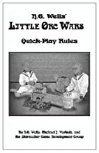 H.G. Wells' Little Orc Wars by H. G. Wells