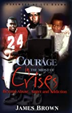 Courage in the Midst of Crises by James…