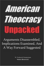 AMERICAN THEOCRACY Unpacked: Arguments…