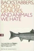 Backstabbers, Crazed Geniuses, and Animals…