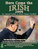 Here Come the Irish 2006 An Annual Guide to Notre Dame Football
