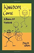 Kingdom Come: A Book of Threes by DAVID I…