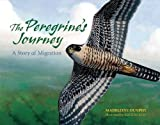Dunphy, Madeleine: The Peregrine&#39;s Journey
