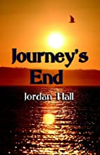 JOURNEY'S END by Jordan Hall