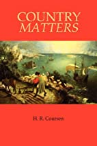 Country Matters by H. R. Coursen