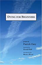 Dying for Beginners by Patrick Clary