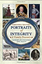 Portraits of Integrity- A Family Treasury by…