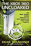 Takahashi, Dean: The Xbox 360 Uncloaked: The Real Story Behind Microsoft's Next-generation Video Game Console