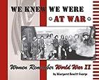 We Knew We Were at War; Women Remember World…