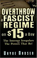 Overthrow a Fascist Regime on $15 a Day by…