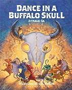 Dance in a Buffalo Skull by Zitkala-Ša