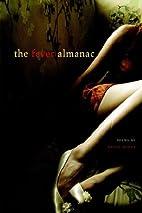 The Fever Almanac by Bowen Kristy