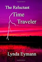The Reluctant Time Traveler by Lynda Eymann