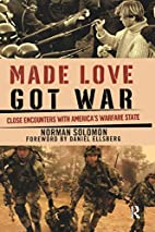 Made Love, Got War: Close Encounters with…
