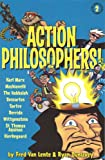Lente, Fred Van: Action Philosophers! 2: The Lives and Thoughts of History's A-list Brain Trust