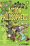 Lente, Fred Van: Action Philosophers! 3: The Lives and Thoughts of History's A-list Brain Trust