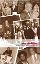 Color Him Father: Stories of Love and…