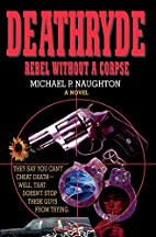 Deathryde: Rebel Without a Corpse by Michael…