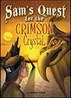 Sam's Quest for the Crimson Crystal by…